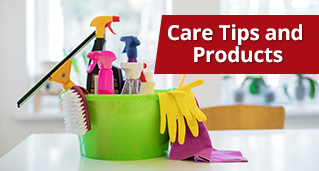 Care Tips and Products